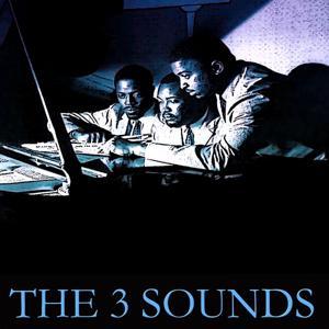 The 3 Sounds (80 Original Tracks Digitally Remastered)