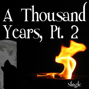 A Thousand Years, Pt. 2