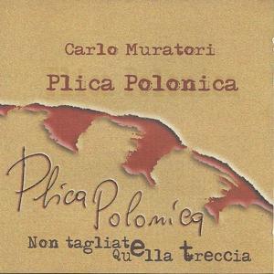 Plica polonica (Non tagliate quella treccia from sicily)