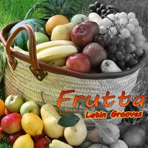 Frutta (Latin Grooves)