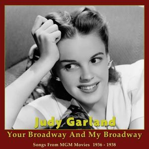 Your Broadway and My Broadway (Songs from MGM Movies 1936 - 1938)