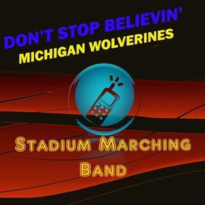 Don't Stop Believin' (University of Michigan Wolverines)