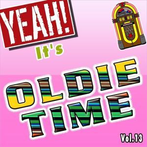 Yeah! It's Oldie Time, Vol. 13