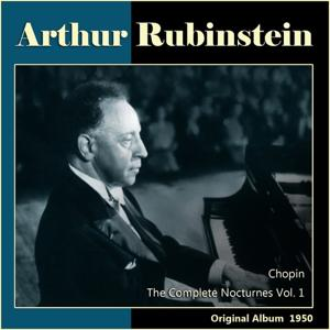 Chopin: The Complete Nocturnes, Vol. 1 (Original Album 1950)