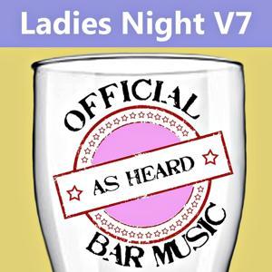 Official Bar Music: Ladies Night, Vol. 7