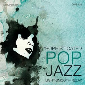 Sophisticated Pop Jazz (Light, Smooth, Relax)
