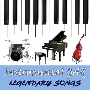 Instrumental Gold: Legendary Songs