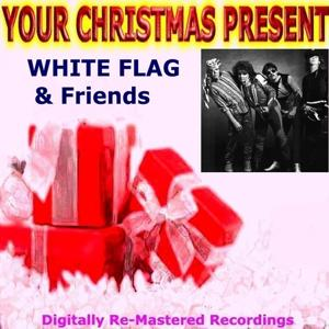Your Christmas Present - White Flag & Friends