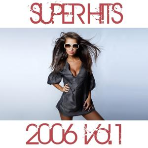2006 Super Hits, Vol. 1