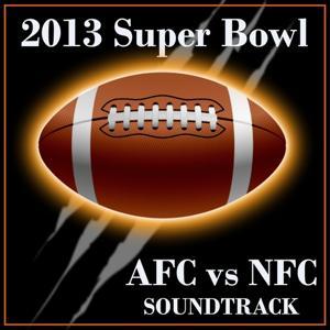 2013 Super Bowl AFC vs. NFC Soundtrack