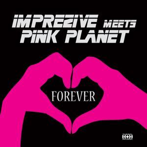 Forever (Imprezive Meets Pink Planet)