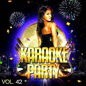 Karaoke Party, Vol. 42 (Karaoke Version)