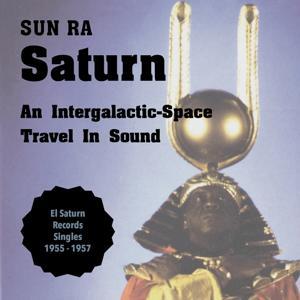 Saturn (El Saturn Records Singles 1955 - 1957)