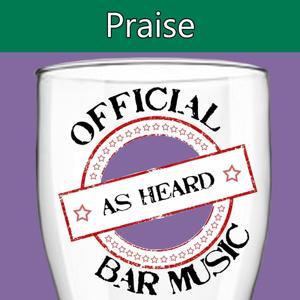 Official Bar Music: Praise