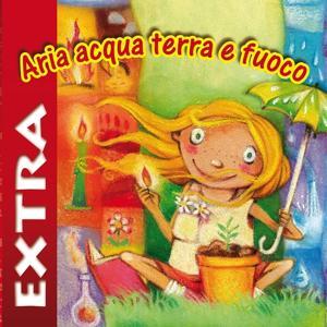 Aria acqua terra fuoco - Extra