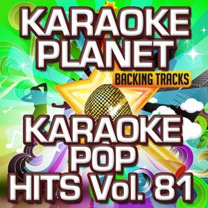 Karaoke Pop Hits, Vol. 81 (Karaoke Version)