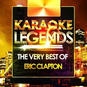 The Very Best of Eric Clapton (Karaoke Version)