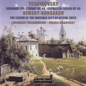 Pyiotr Iljic Tchaikovsky : Serenade for Strings, Op. 48, Capriccio italien, Op. 45 - Nikolaj Rimsky, Korsakov : The Legend of the Invisible City of Kitesh, Suite