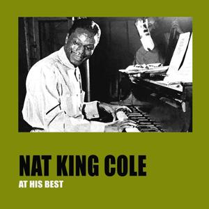 Nat King Cole At His Best