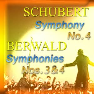 Berwald: Symphonies No. 3 and 4 & Schubert: Symphony No. 4