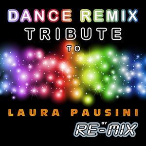 Dance Remix Tribute to Laura Pausini
