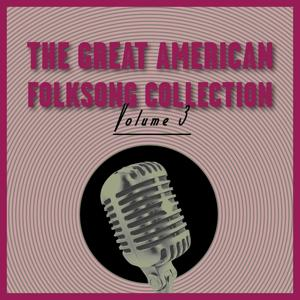 The Great American Folksong Collection, Vol. 3