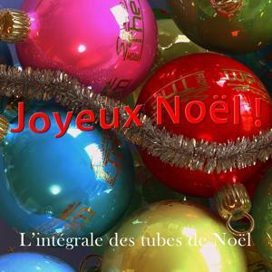 Joyeux Noël ! (L'intégrale des 30 tubes de Noël)