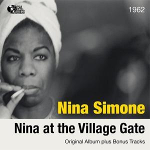 Nina At the Village Gate (Original Album Plus Bonus Tracks 1962)