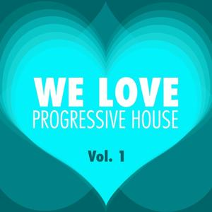We Love Progressive House, Vol. 1