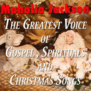 The Greatest Voice Of Gospel , Spirituals and Christmas Songs (Original Recordings Digitally Remastered)