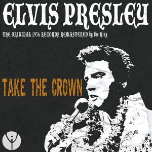 Take the Crown (The Original 1956 Records Remastered By the King)