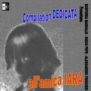 Compilation dedicata all'amica Lara (Rossella Marsalis, Diego Pepe, Alessandro Friggieri presentano)