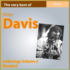 The Very Best of Miles Davis: Blue Bird (Anthology, Vol. 3)