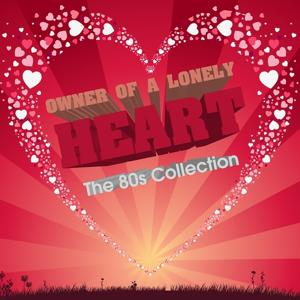 Owner of a Lonely Heart (The 80´s Collection)