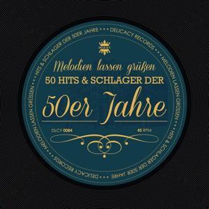 Melodien lassen grüssen (Hits und Schlager der 50er Jahre)