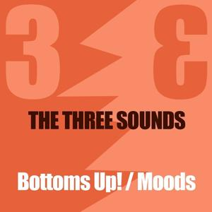 The 3 Sounds: Bottoms Up! / Moods