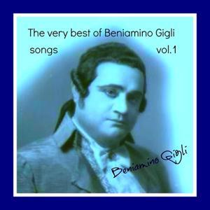 The Very Best of Beniamino Gigli Songs, Vol. 1