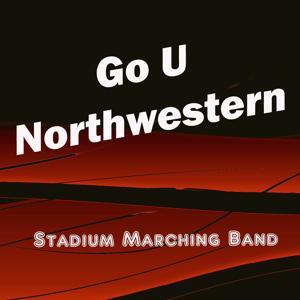 Go U Northwestern (Northwestern Fight Song)