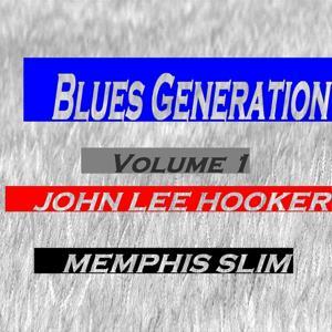 Blues Generation : John Lee Hooker and Memphis Slim, Vol. 1