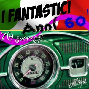 I fantastici Anni 60' - The Fantastic Italian 60' (70 Successi, 70 Italy Hits Songs)
