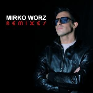 Mirko Worz Remixes