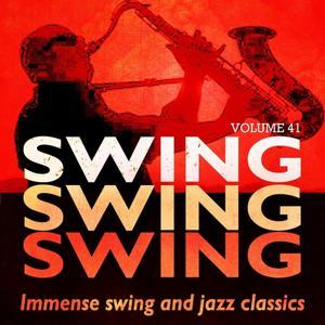 Swing, Swing, Swing - Immense Swing and Jazz Classics, Vol. 41