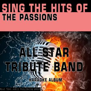 Sing the Hits of the Passions