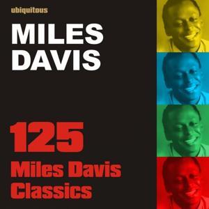 125 Miles Davis Classics (The Best of Miles Davis 1945-1955)