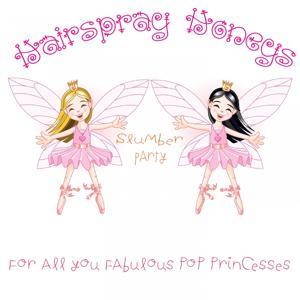Hairbrush Honeys - Slumber Party (For All You Fabulous Pop Princesses)