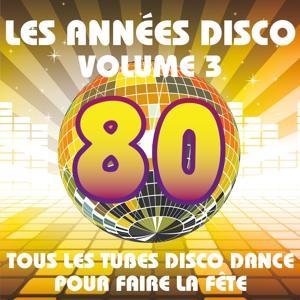 Les années Disco, vol. 3 (Tous les tubes Disco Dance pour faire la fête)