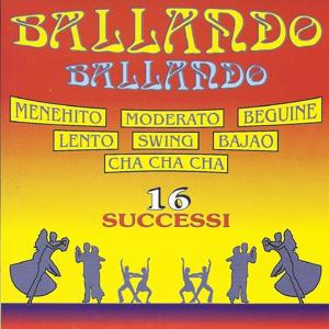 Ballando ballando (16 successi: Menehito, Moderato, Beguine, Lento, Swing, Bajao, Cha cha cha)