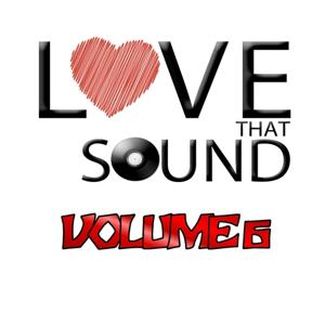 Love That Sound Greatest Hits, Vol. 6