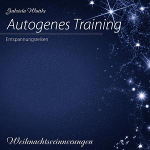 Autogenes Training (Weihnachtserinnerungen)