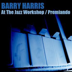 Barry Harris At The Jazz Workshop / Premiando